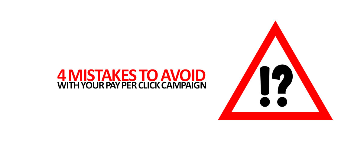 4-Mistakes-to-Avoid-With-Your-Pay-Per-Click-Campaign