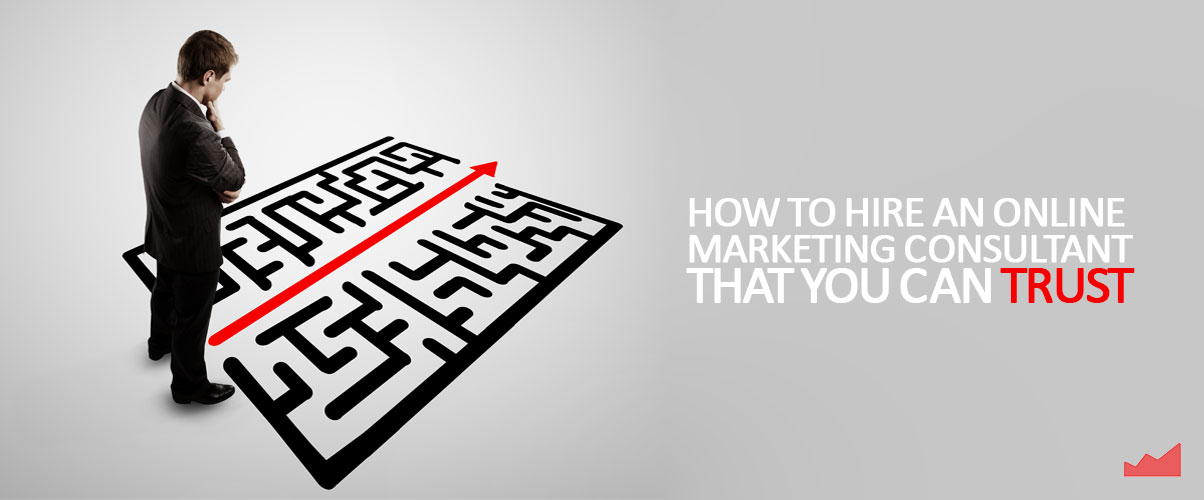 How-to-Hire-an-Online-Marketing-Consultant-that-You-Can-Trust