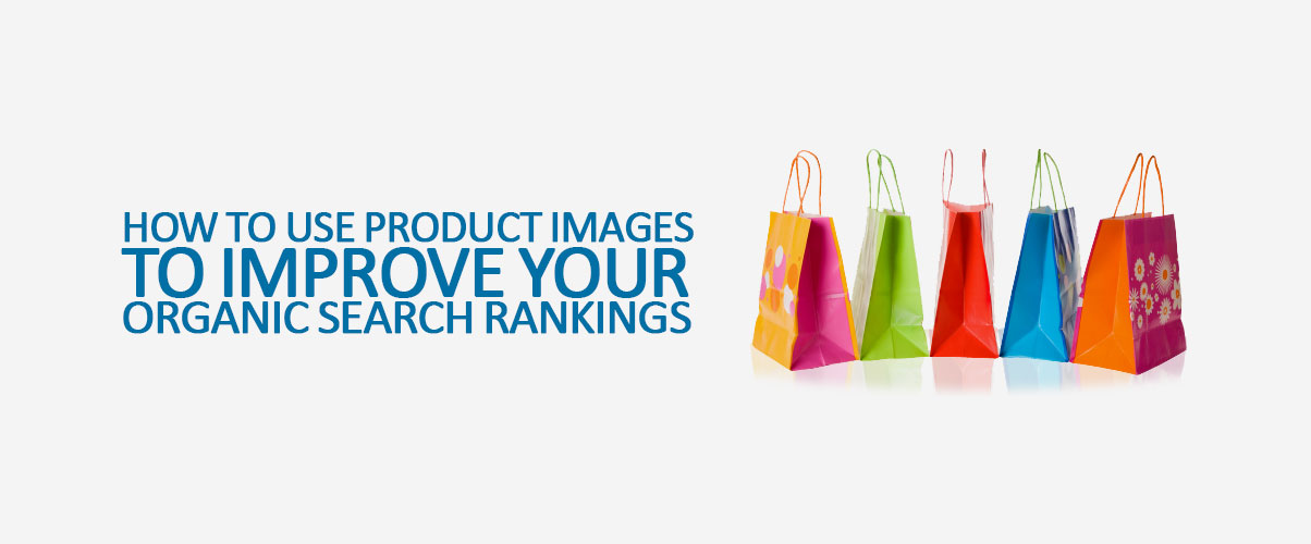 How-to-Use-Product-Images-to-Improve-Your-Organic-Search-Rankings